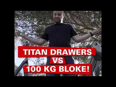 Titan Drawers Vs 100kg Bloke